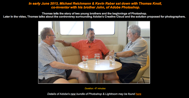 Kevin Raber, Thomas Knoll and Michael Reichmann discuss the history of PhotoShop as well as the new Adobe Creative Cloud